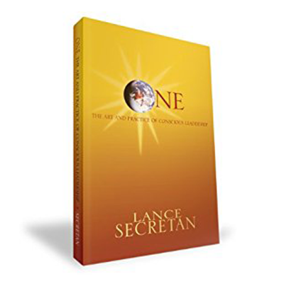 """Podcast 9: """"One"""" The Art and Practice of Conscious Leadership with Lance Secretan"""