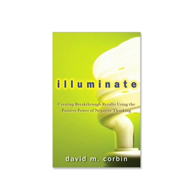 Illuminate, Harnessing The Positive Power of Negative Thinking