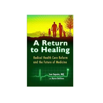 Podcast 91: A Return to Healing with Dr. Len Saputo