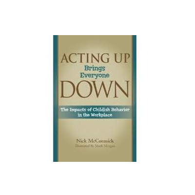 acting up brings everyone down