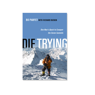 Podcast 73: Die Trying, One Man's Quest to Conquer the Seven Summits with Bo Parfet