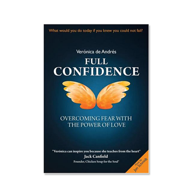 Podcast 78: Full Confidence, Overcoming Fear with the Power of Love with Veronica de Andres