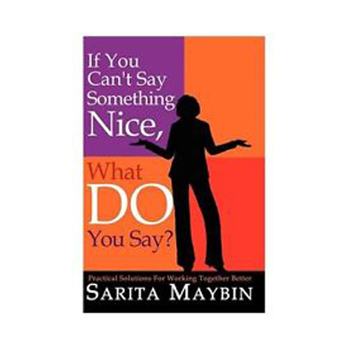 Podcast 71: If You Can't Say Something Nice, What Do You Say? with Sarita Maybin