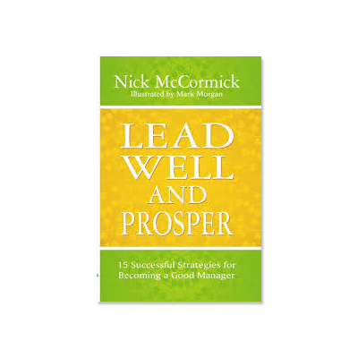 Podcast 92: Lead Well and Prosper with Nick McCormick