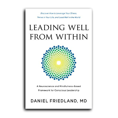 Podcast 601: Leading Well From Within with Dr. Daniel Friedland MD