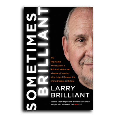 Podcast 607: Sometimes Brilliant with Larry Brilliant