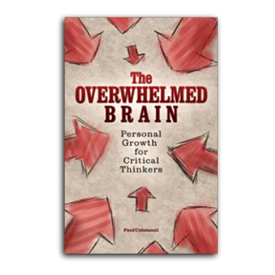 Podcast 608: The Overwhelmed Brain with Paul Colaianni