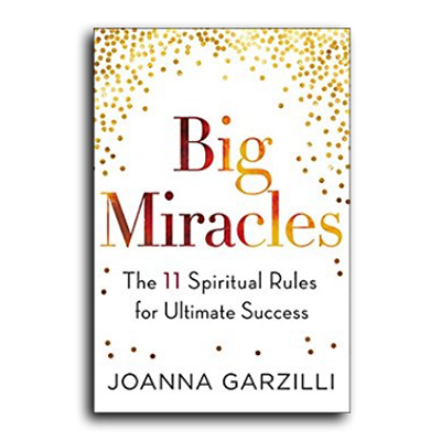 Podcast 617: Big Miracles-The 11 Spiritual Rules for Ultimate Success with Joanna Garzilli