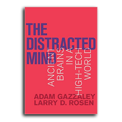 Podcast 618: The Distracted Mind-Ancient Brains In A High Tech World with Adam Gazzaley