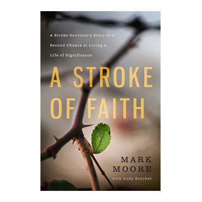 Podcast 629: A Stroke of Faith with Mark Moore