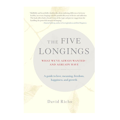 Podcast 630: The Five Longings with David Richo
