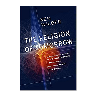 Podcast 631: The Religion of Tomorrow with Ken Wilber