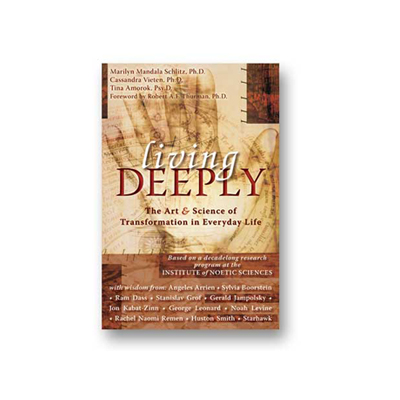 Podcast 198:  Living Deeply with Marilyn Schlitz Ph.D.