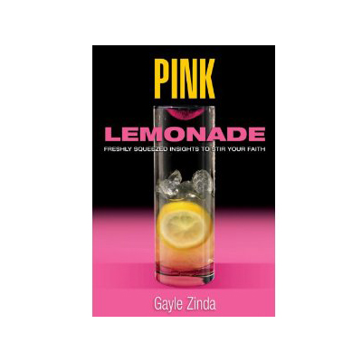 Podcast 59: Pink Lemonade-Freshly Squeezed Insights to Stir Your Faith by Gayle Zinda