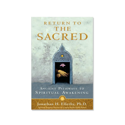 Podcast 138:  Return To The Sacred with Jonathan Ellerby Ph.D
