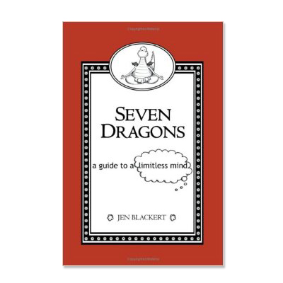 Podcast 30: Seven Dragons, A Guide to a Limitless Mind with Jen Blackert