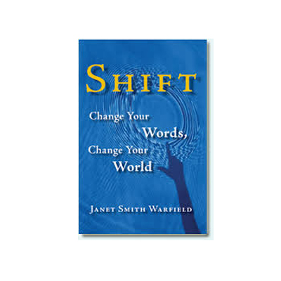 Podcast 223: Shift: Change Your Words, Change Your World with Janet Smith Warfield