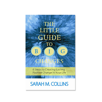 Podcast 203:  The Little Guide To Big Changes with Sarah M. Collins