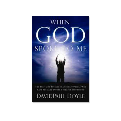 Podcast 172:  When God Spoke To Me with DavidPaul Doyle