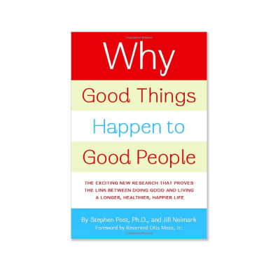 Podcast 61: Why Good Things Happen to Good People with Stephen Post, Ph.D