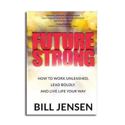 Podcast 556: Future Strong with Bill Jensen