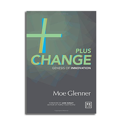 Podcast 561: Plus Change Genesis of Innovation with Moe Glenner