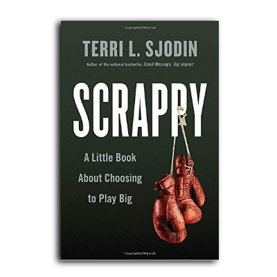 Podcast 589: Scrappy-A Little Book about Choosing to Play Big by Terri Sjodin