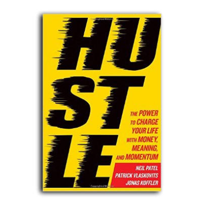 Podcast 590: Hustle-The Power to Charge Your Life with Money, Meaning and Momentum by Jonas Koffler