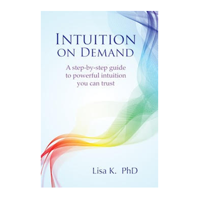 Podcast 637: Intuition on Demand with Lisa K