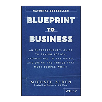 Podcast 646: Blueprint to Business with Michael Alden