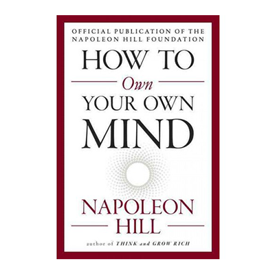 Podcast 651: How to Own Your Own Mind by Napoleon Hill interview with Don Green