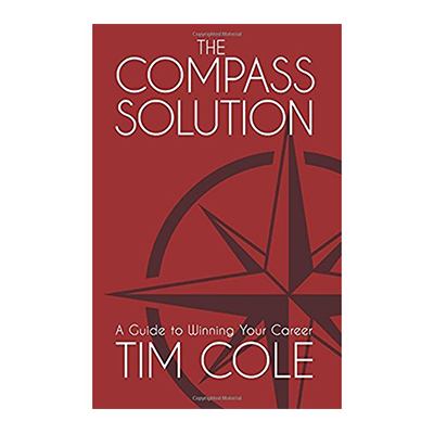 Podcast 652: The Compass Solution-A Guide to Winning Your Career with Tim Cole