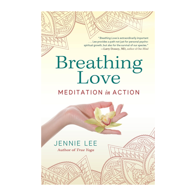 Podcast 654: Breathing Love, Meditation in Action with Jennie Lee