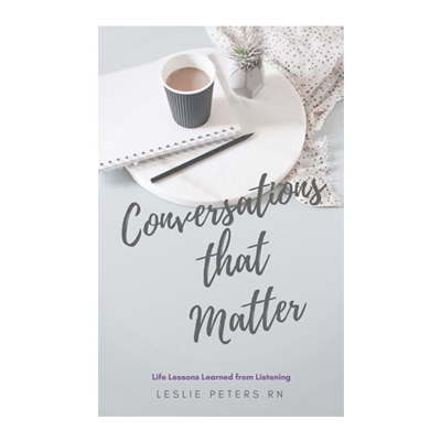 Podcast 661: Conversations that Matter with Leslie Peters RN