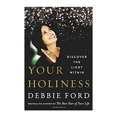 Podcast 662: Your Holiness-Discover the Light Within with Debbie Ford