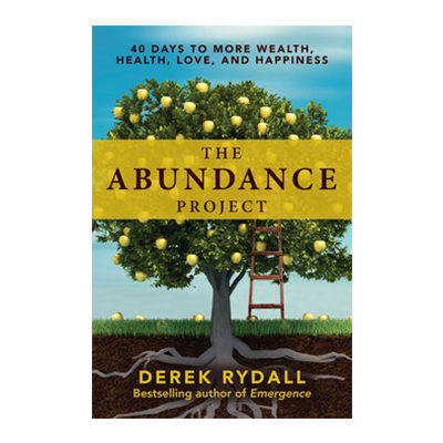 Podcast 663: The Abundance Project with Derek Rydall