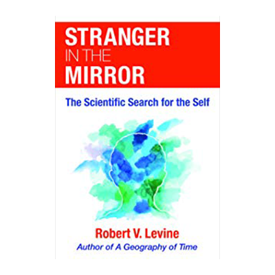 Podcast 672: The Stranger in the Mirror with Robert Levine