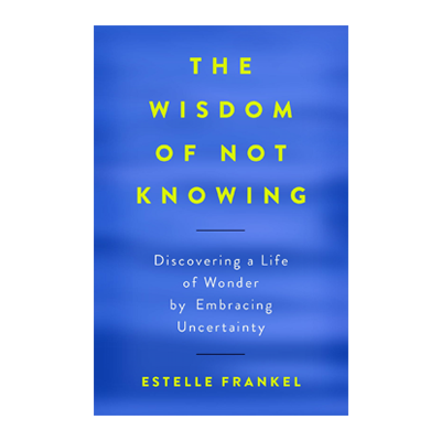 Podcast: 675 The Wisdom of Not Knowing with Estelle Frankel