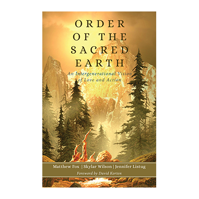 Podcast 682: Order of the Sacred Earth with Matthew Fox