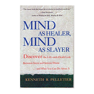 Podcast 692: Mind as Healer, Mind as Slayer with Dr. Kenneth Pelletier
