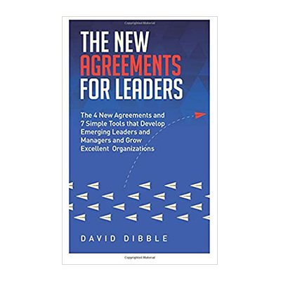Podcast 694: The New Agreements for Leaders with David Dibble