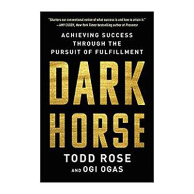 Podcast 704: Dark Horse Achieving Success Through the Pursuit of Fulfillment with Todd Rose