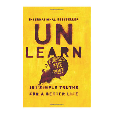 Podcast 716: Unlearn – 101 Simple Truths for a Better Life with Humble the Poet