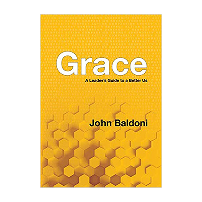 Podcast 726: Grace – A Leader's Guide to a Better Us with John Baldoni