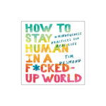 727-How-to-Stay-Human-in-a-F_ucked-Up-World