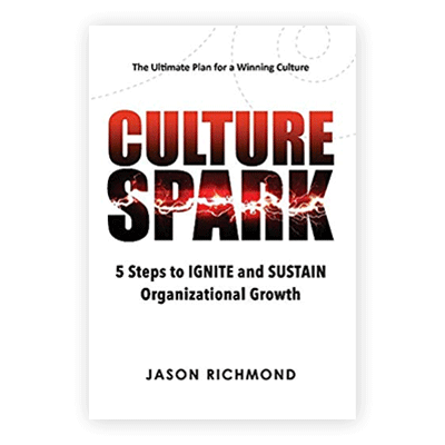 Podcast 737: Culture Spark-5 Steps to Ignite and Sustain Organizational Growth with Jason Richmond