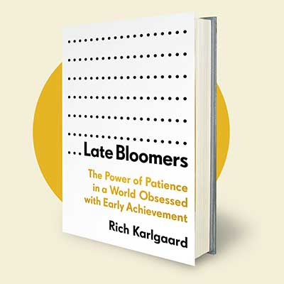 late-bloomers-with-rick-karlgaard