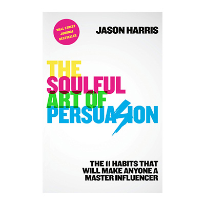 The Soulful Art of Persuasion with Jason Harris