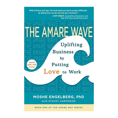 Podcast 761: The Amare Wave-Uplifting Business by Putting Love to Work with Moshe Engelberg