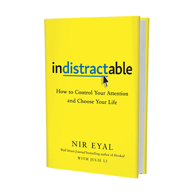 Podcast 764: Indistractable-How to Control Your Attention and Choose Your Life with Nir Eyal